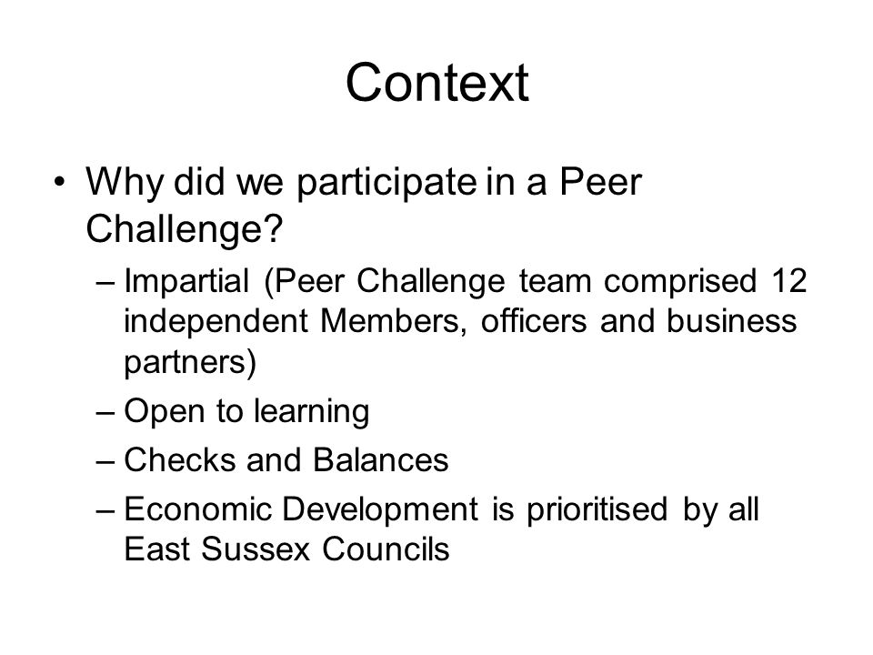 Context Why did we participate in a Peer Challenge