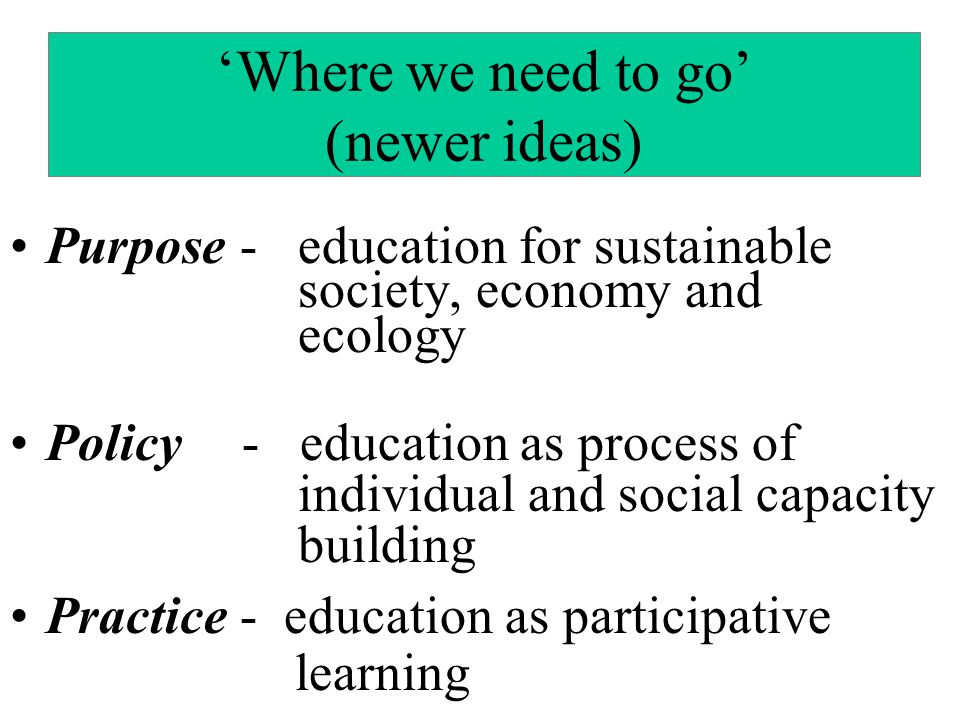 'Where we need to go' (newer ideas)