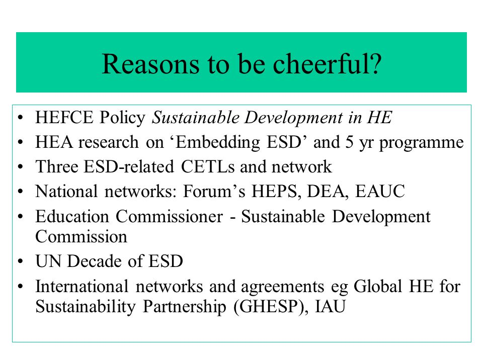 Reasons to be cheerful HEFCE Policy Sustainable Development in HE