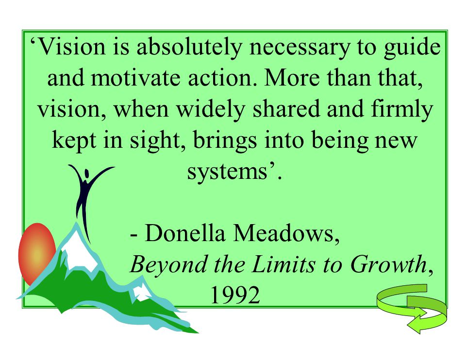 'Vision is absolutely necessary to guide and motivate action