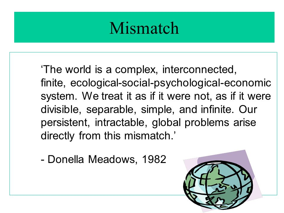 Mismatch 'The world is a complex, interconnected,