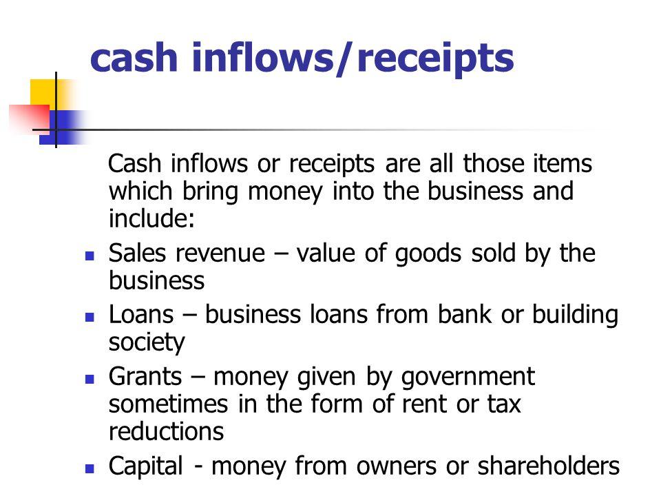 cash inflows/receipts