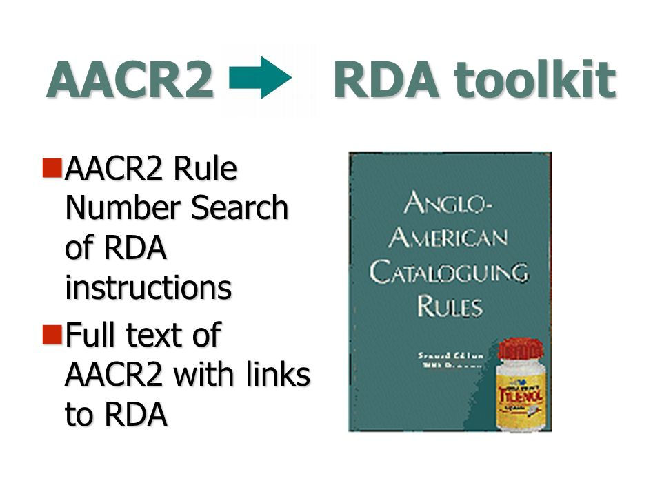 AACR2 RDA toolkit AACR2 Rule Number Search of RDA instructions