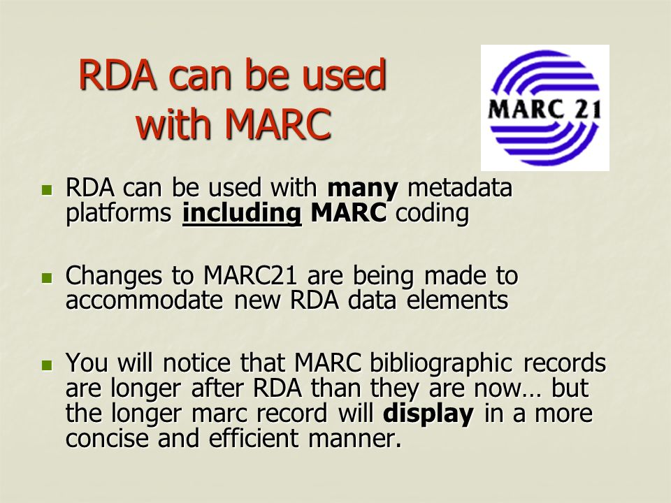 RDA can be used with MARC