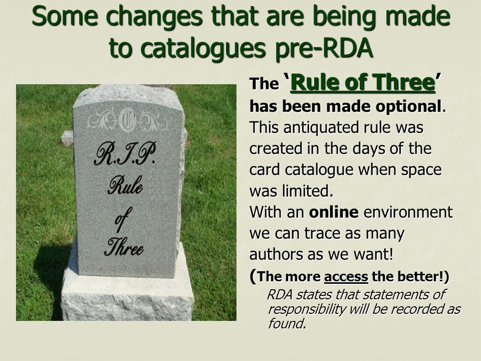 Some changes that are being made to catalogues pre-RDA