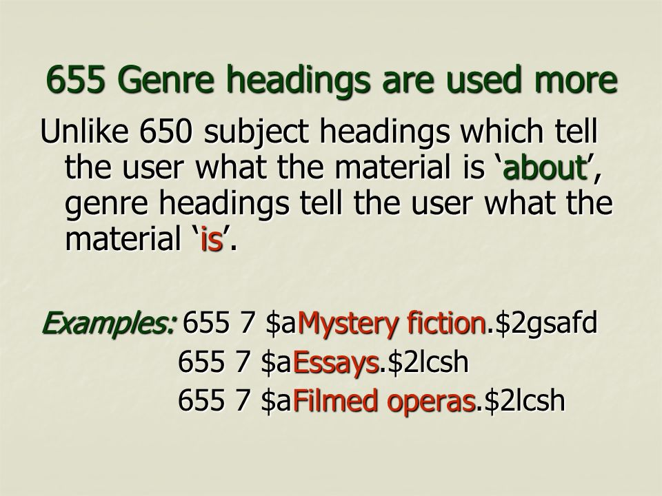655 Genre headings are used more