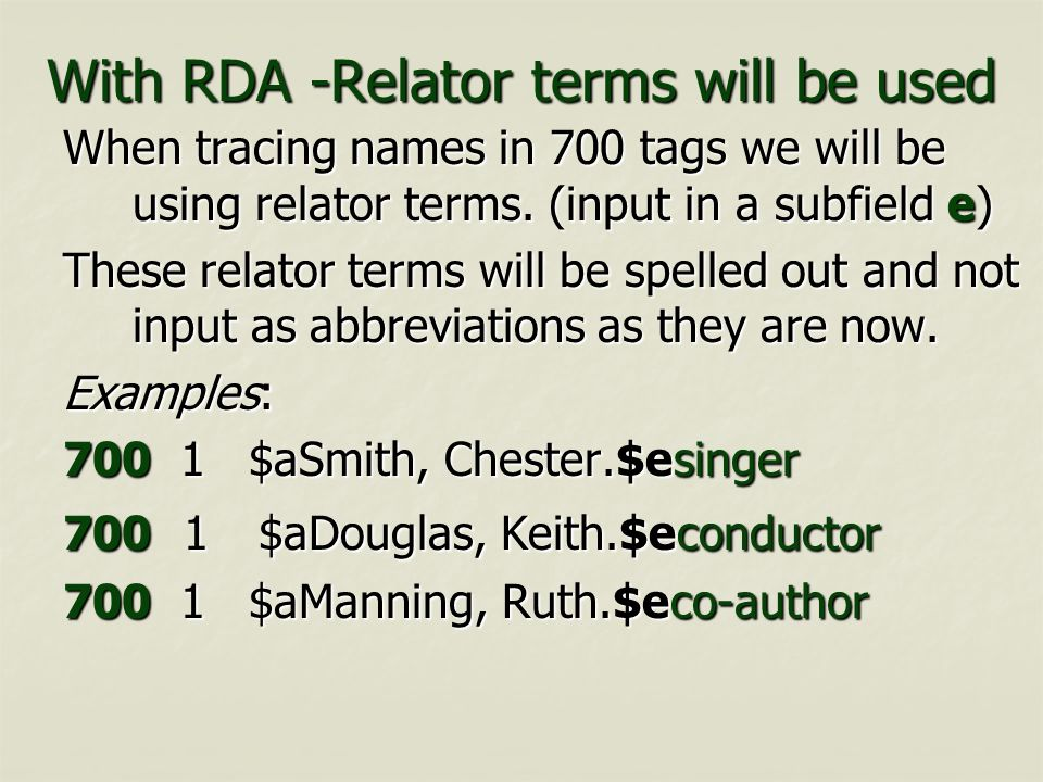 With RDA -Relator terms will be used