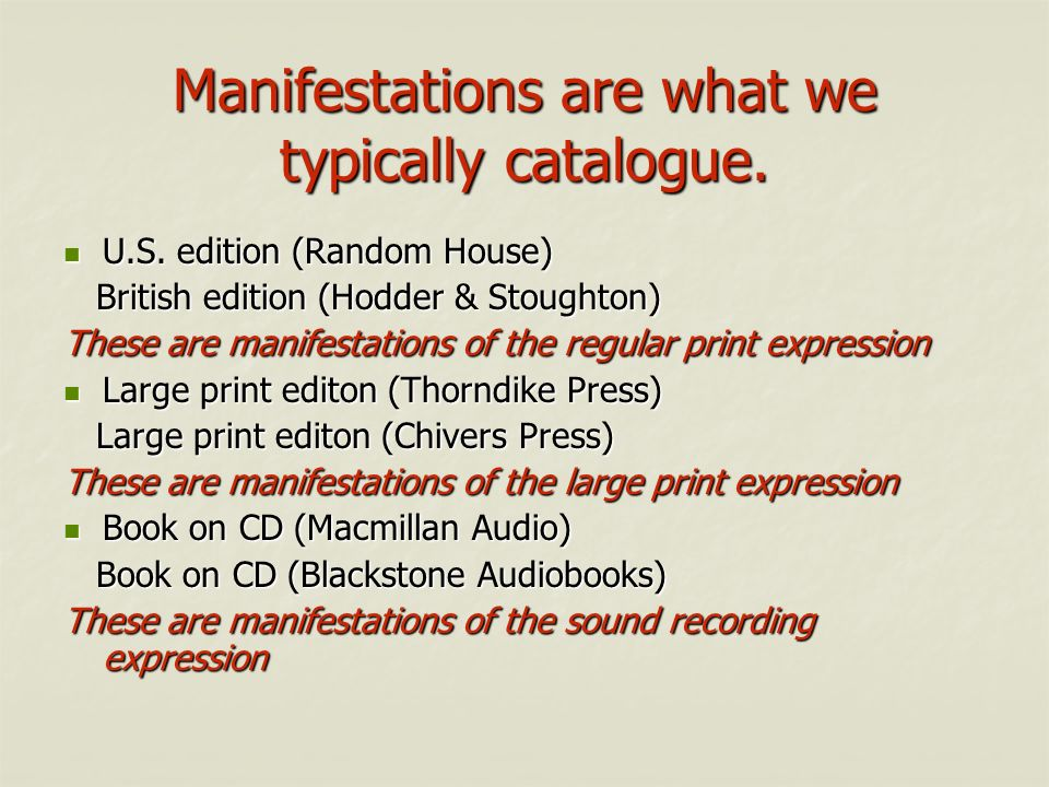 Manifestations are what we typically catalogue.
