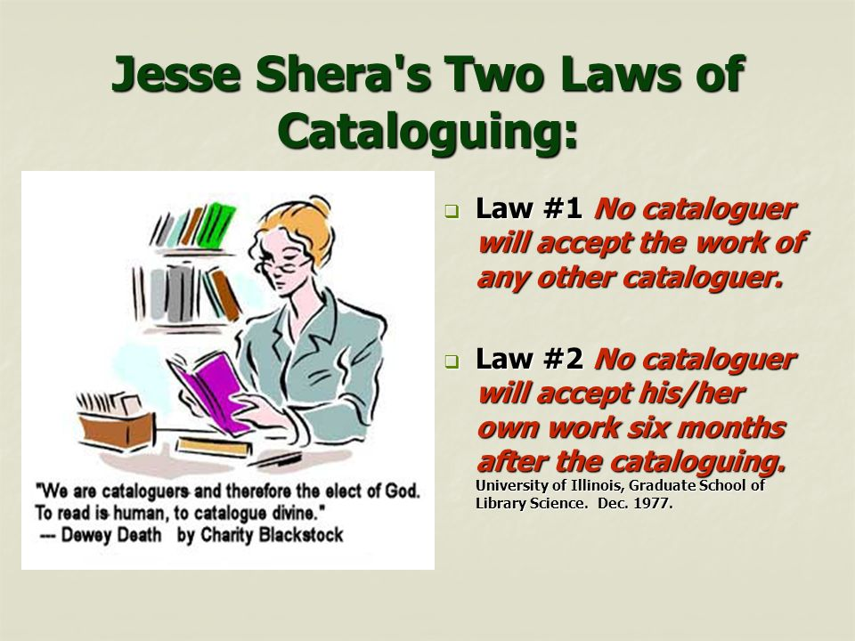 Jesse Shera s Two Laws of Cataloguing: