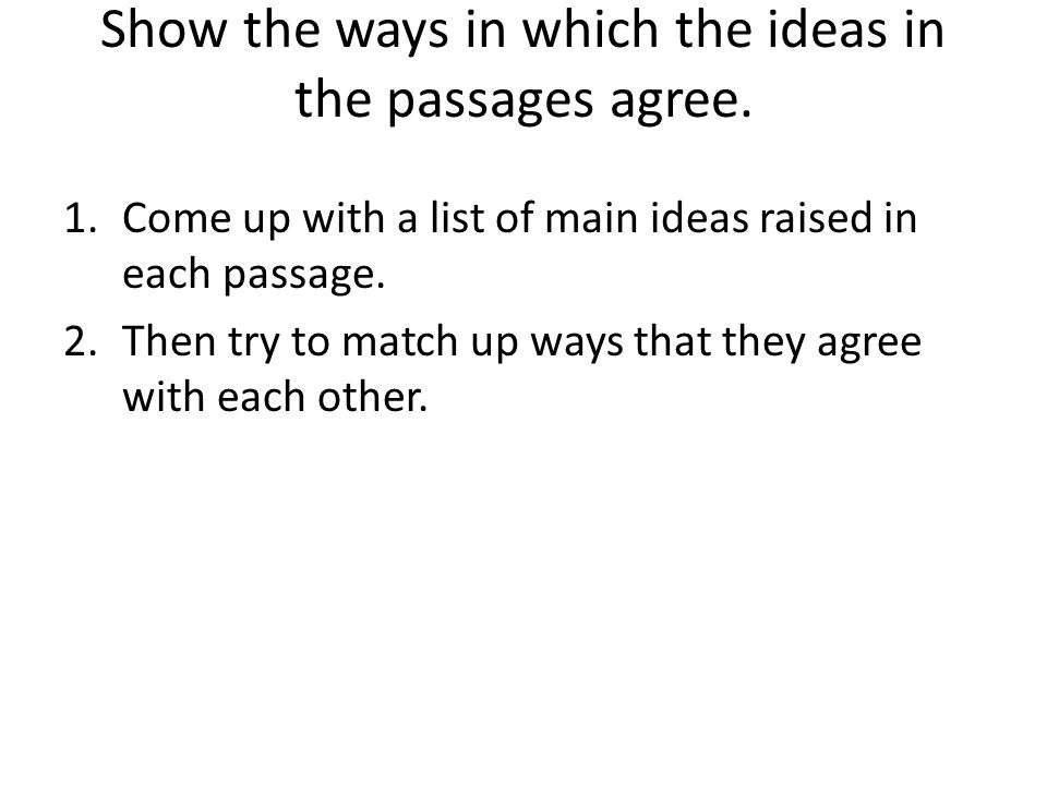 Show the ways in which the ideas in the passages agree.