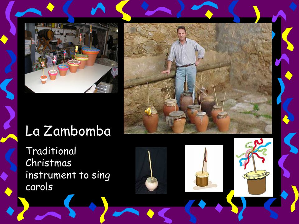 La Zambomba Traditional Christmas instrument to sing carols