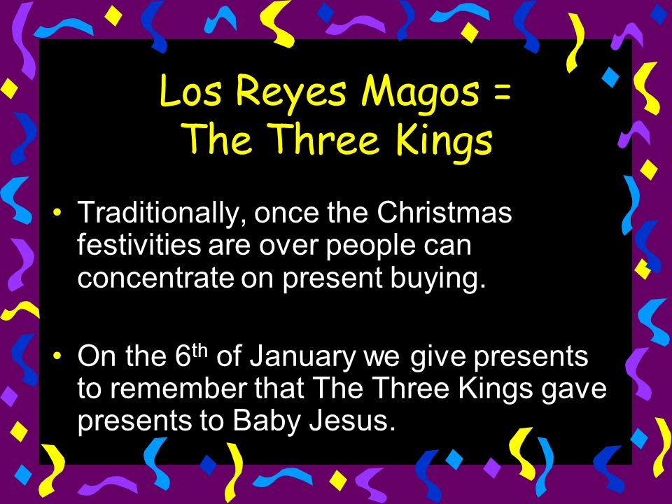 Los Reyes Magos = The Three Kings