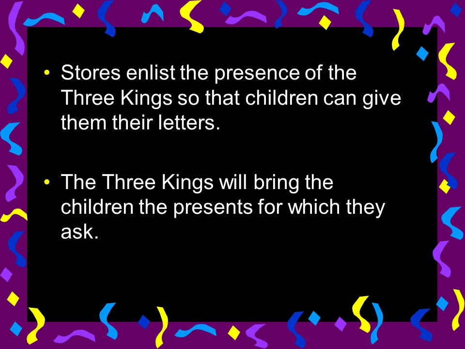 Stores enlist the presence of the Three Kings so that children can give them their letters.