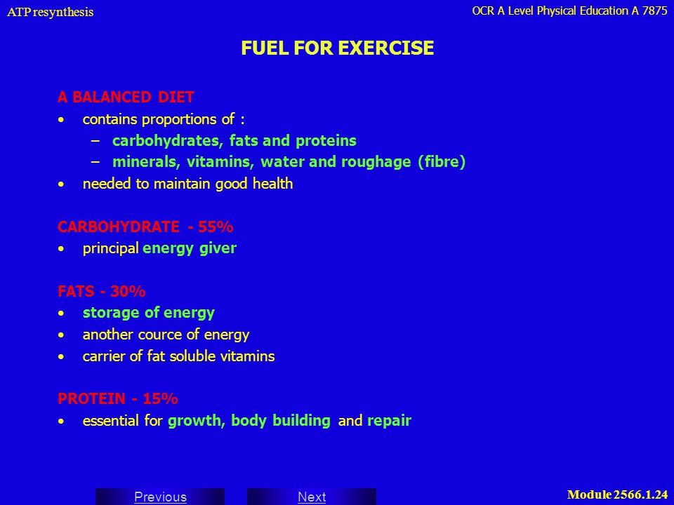 FUEL FOR EXERCISE A BALANCED DIET contains proportions of :