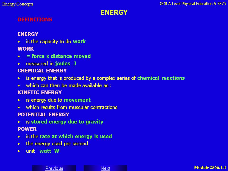 ENERGY DEFINITIONS ENERGY is the capacity to do work WORK