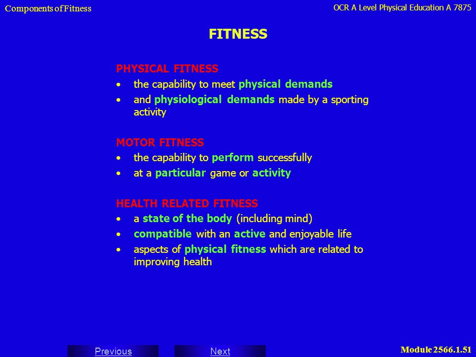 FITNESS PHYSICAL FITNESS the capability to meet physical demands