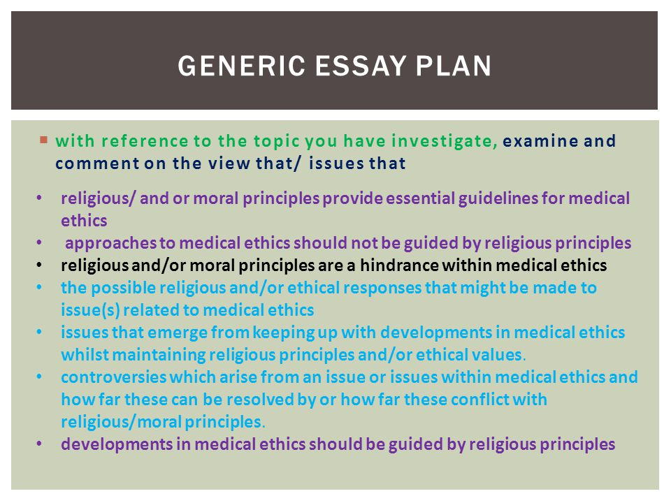 Generic Essay Plan with reference to the topic you have investigate, examine and comment on the view that/ issues that.