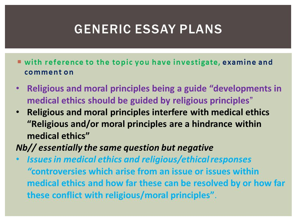 Generic Essay Plans with reference to the topic you have investigate, examine and comment on.