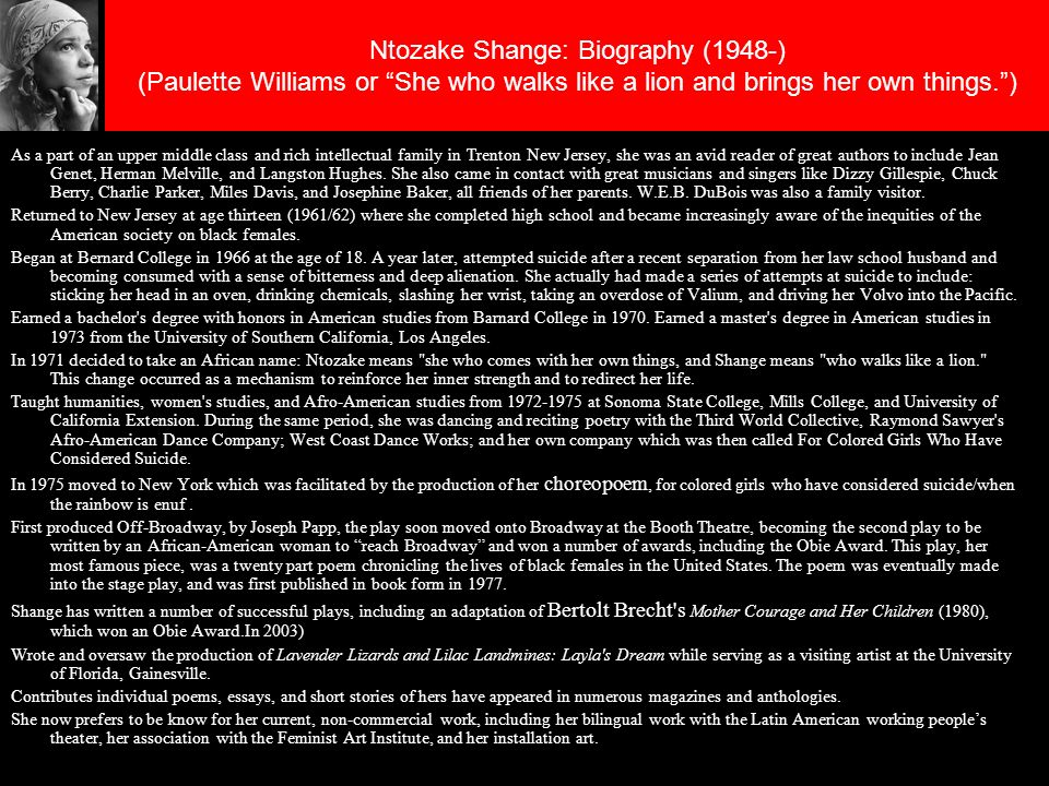 Ntozake Shange: Biography (1948-) (Paulette Williams or She who walks like a lion and brings her own things. )