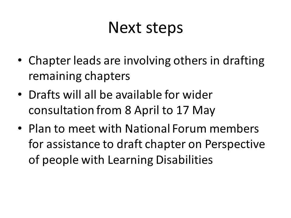 Next steps Chapter leads are involving others in drafting remaining chapters.