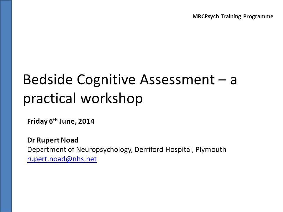 Bedside Cognitive Assessment – a practical workshop