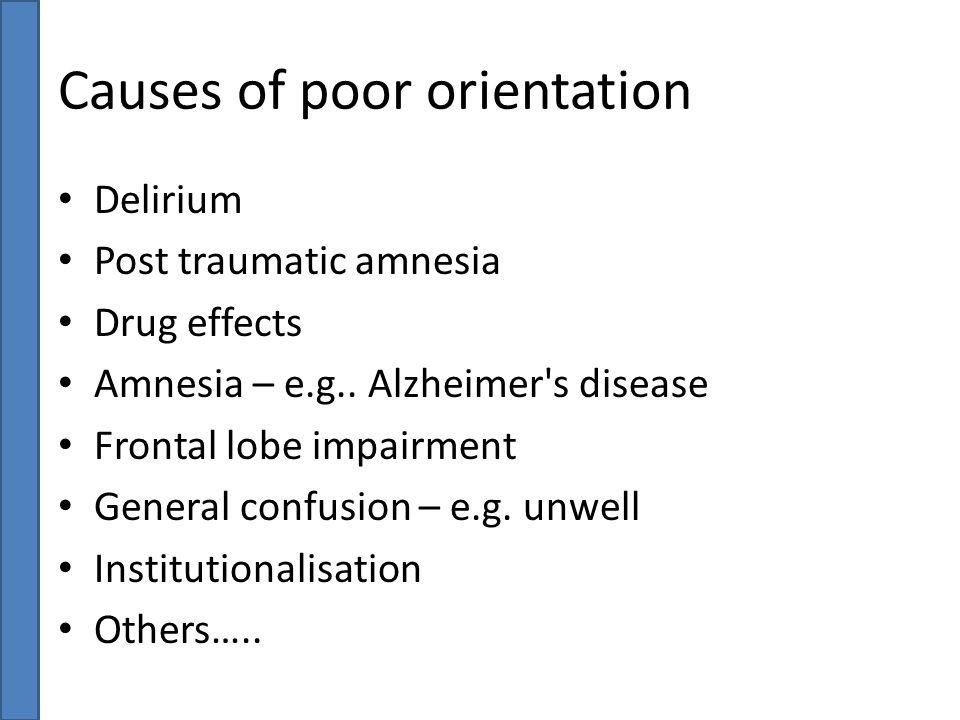 Causes of poor orientation