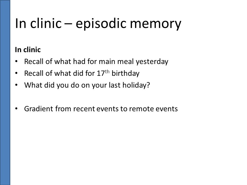 In clinic – episodic memory