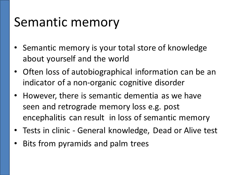 Semantic memory Semantic memory is your total store of knowledge about yourself and the world.