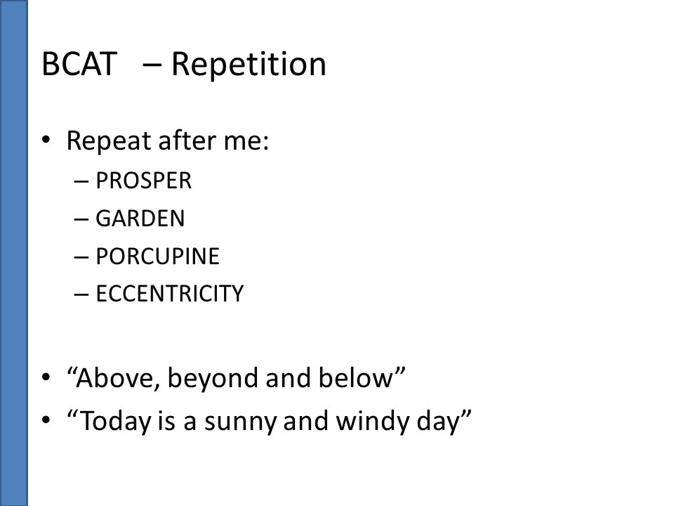 BCAT – Repetition Repeat after me: Above, beyond and below
