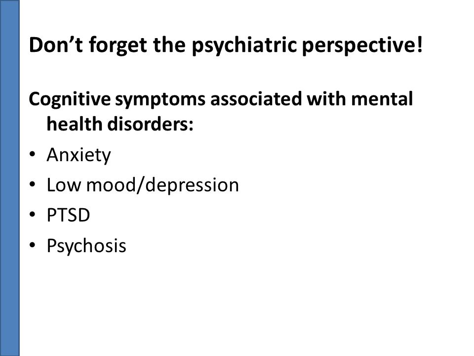 Don't forget the psychiatric perspective!