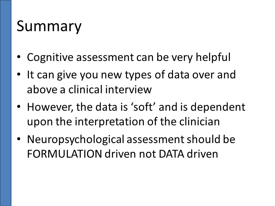 Summary Cognitive assessment can be very helpful