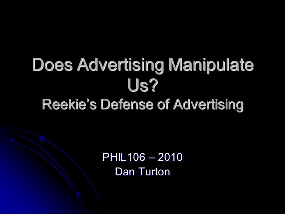 Does Advertising Manipulate Us Reekie's Defense of Advertising