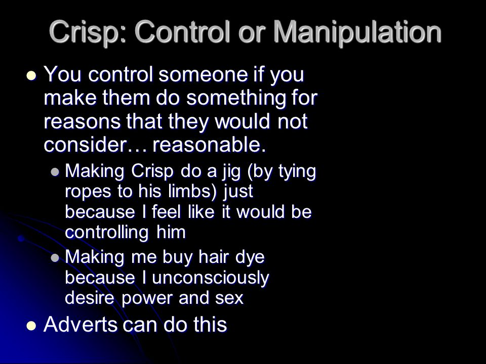Crisp: Control or Manipulation