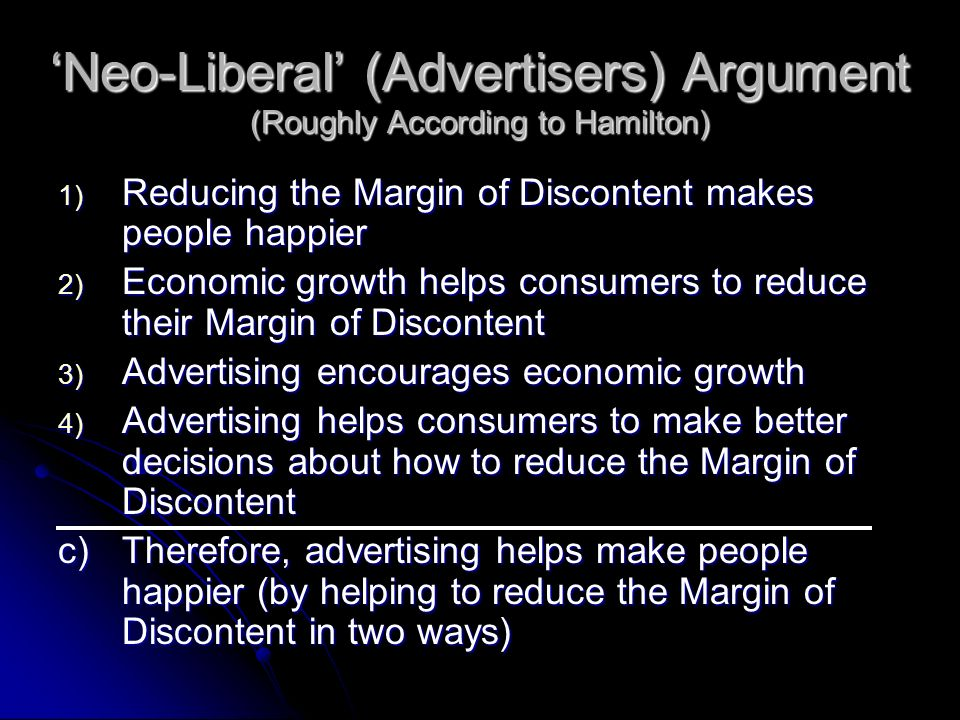 'Neo-Liberal' (Advertisers) Argument (Roughly According to Hamilton)