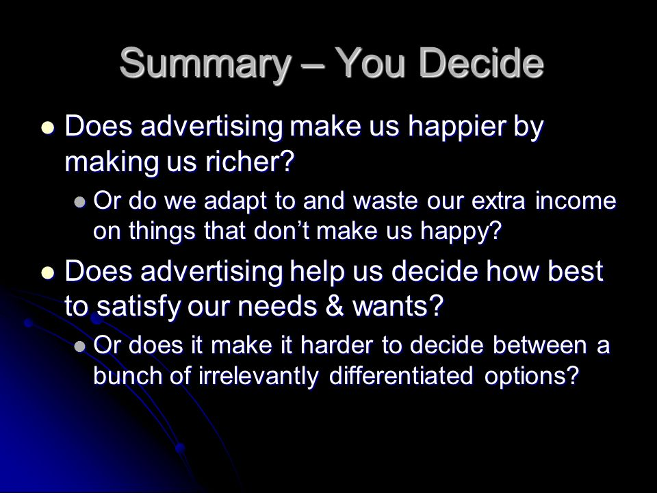Summary – You Decide Does advertising make us happier by making us richer