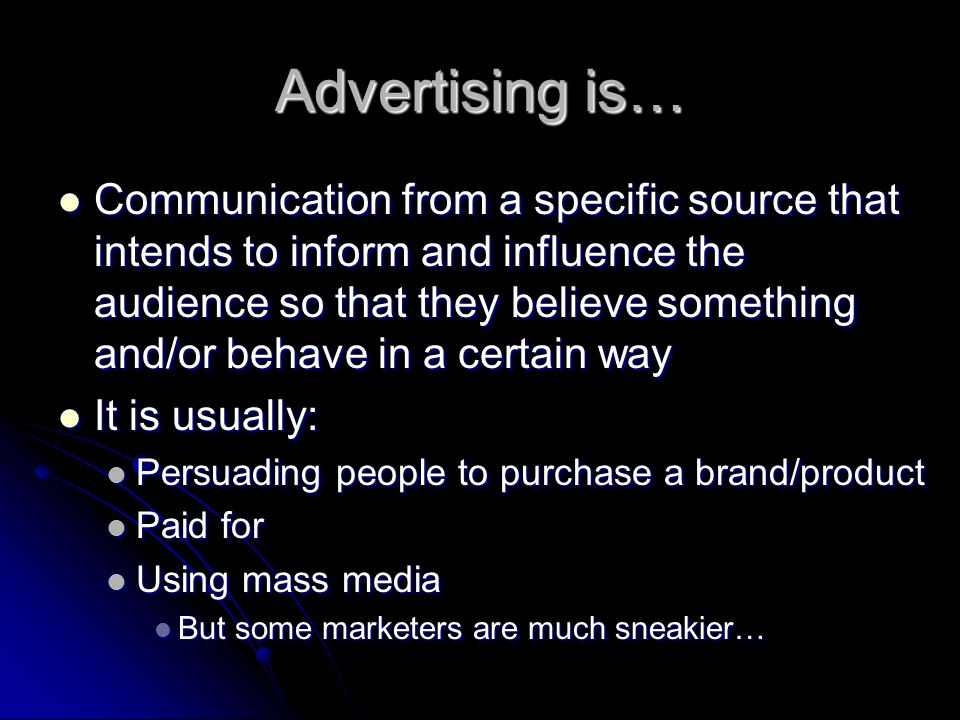 Advertising is…