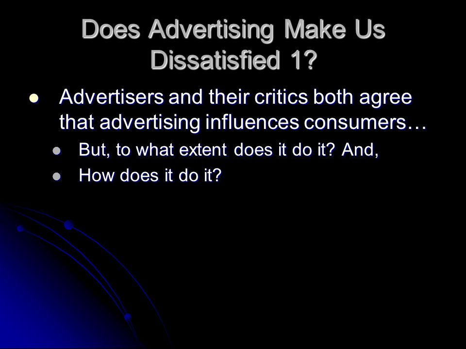 Does Advertising Make Us Dissatisfied 1