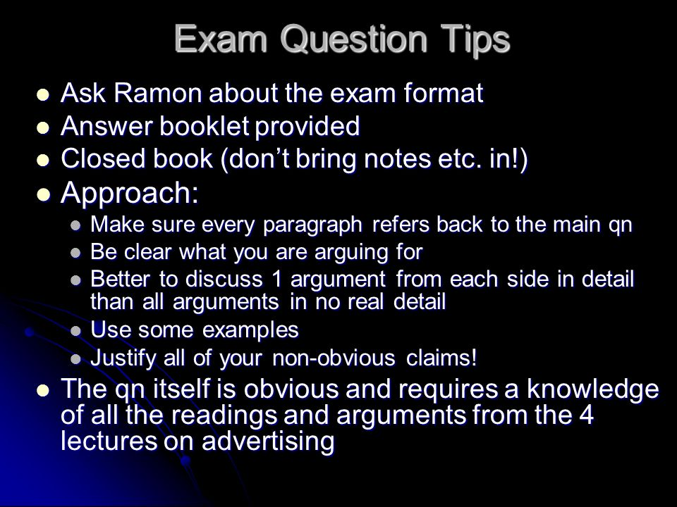 Exam Question Tips Approach: Ask Ramon about the exam format