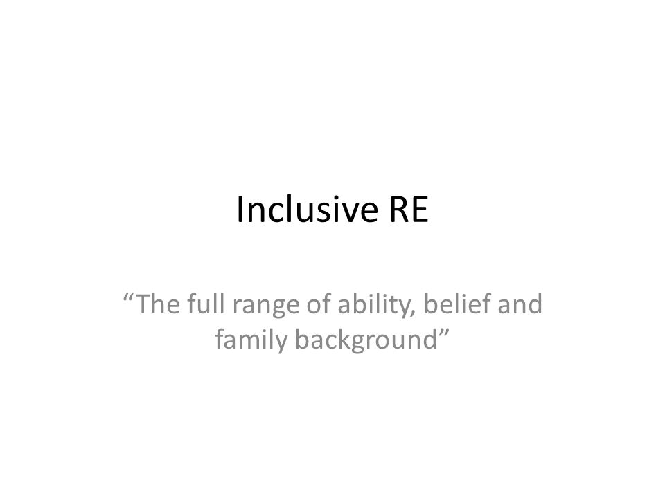 The full range of ability, belief and family background