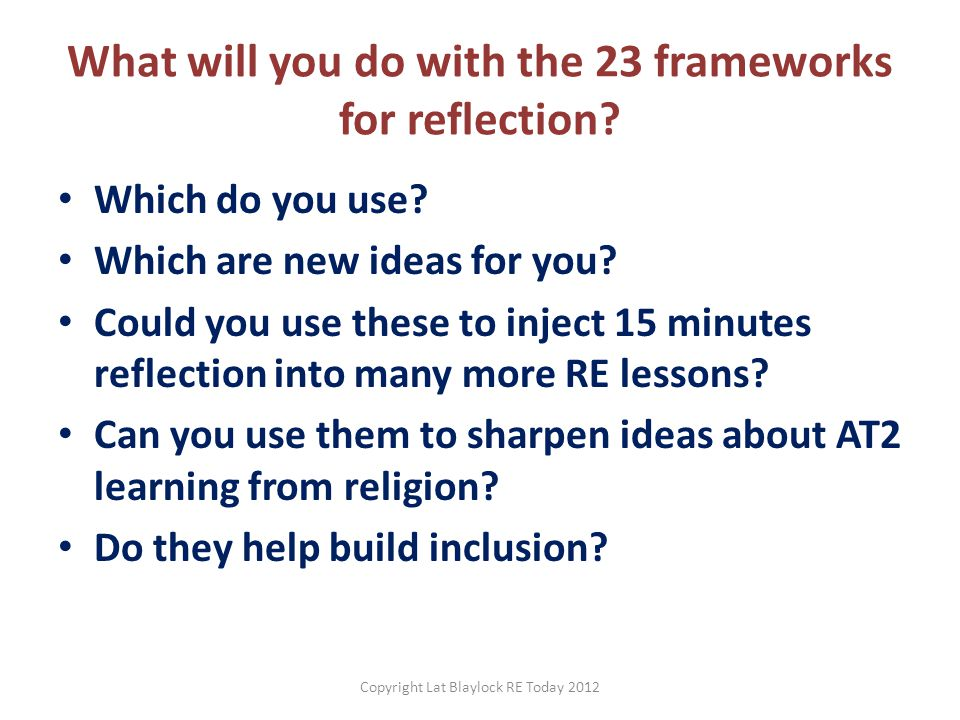 What will you do with the 23 frameworks for reflection