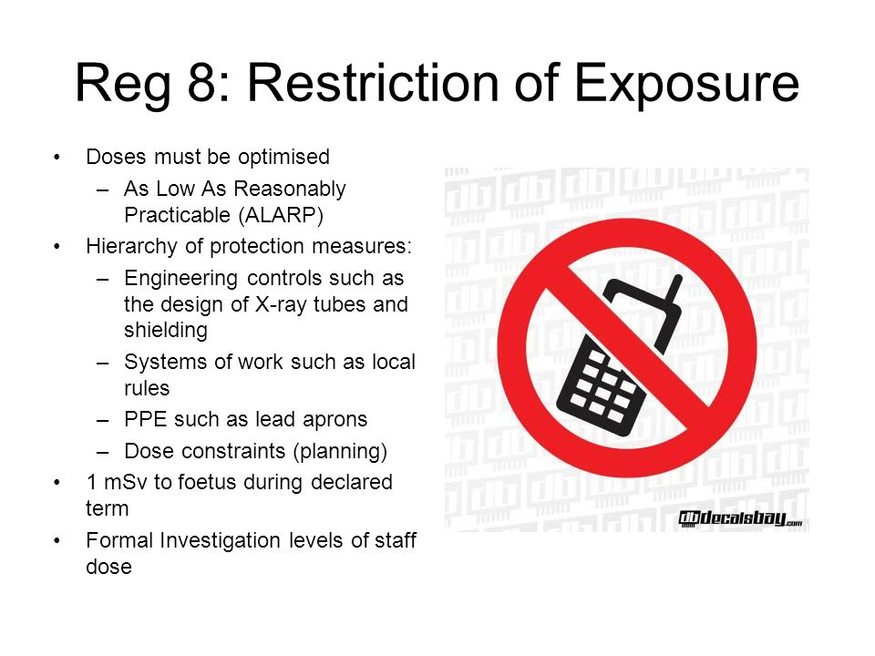 Reg 8: Restriction of Exposure