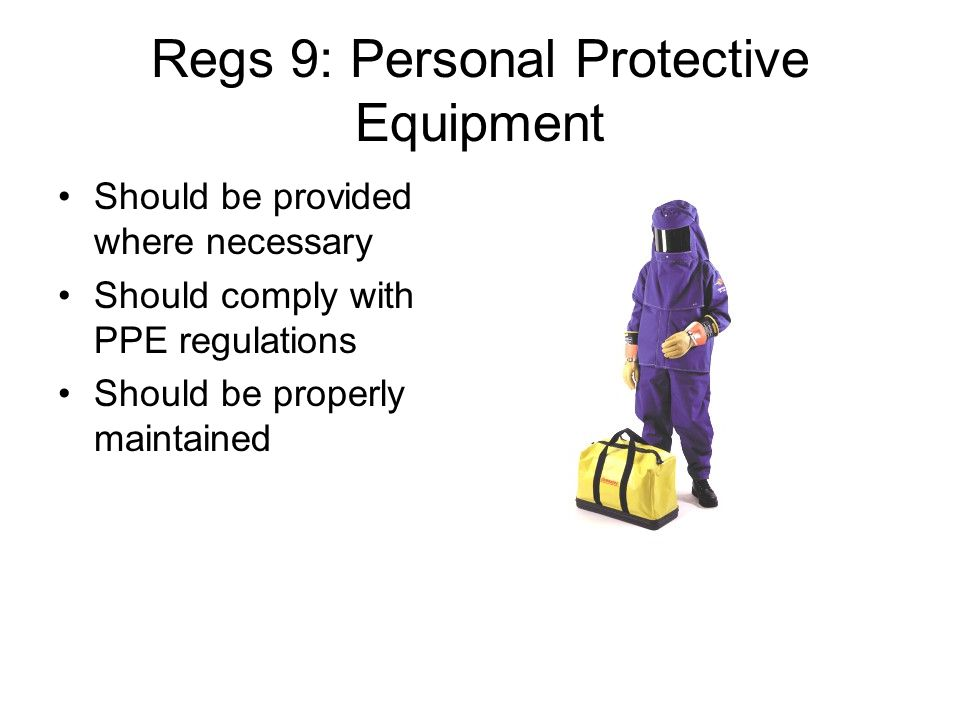 Regs 9: Personal Protective Equipment