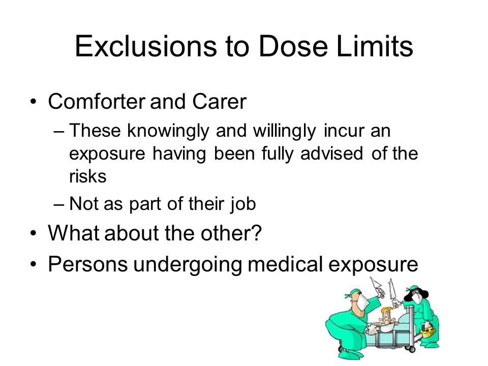 Exclusions to Dose Limits