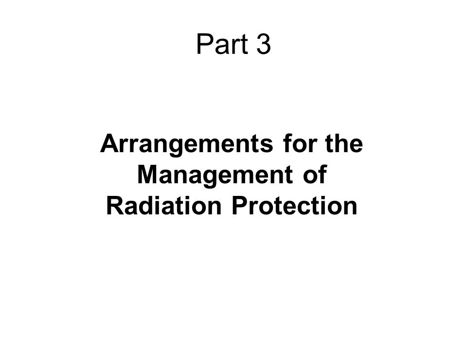 Arrangements for the Management of Radiation Protection
