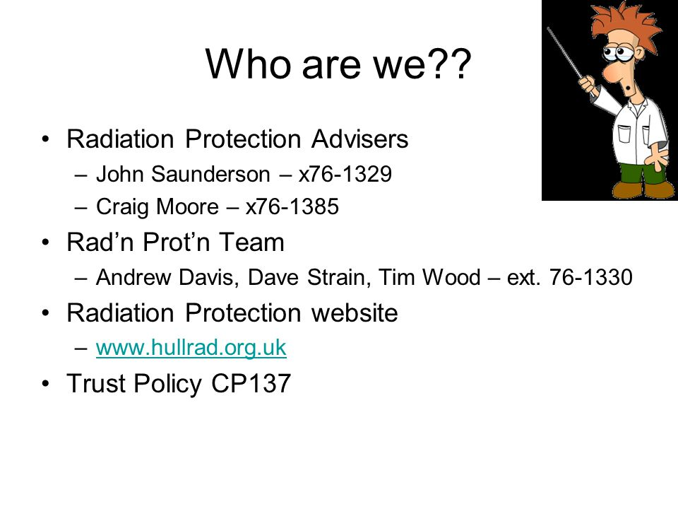 Who are we Radiation Protection Advisers Rad'n Prot'n Team