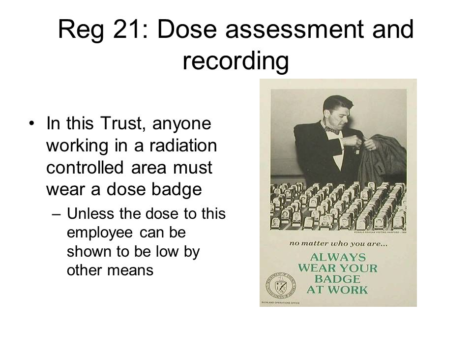 Reg 21: Dose assessment and recording