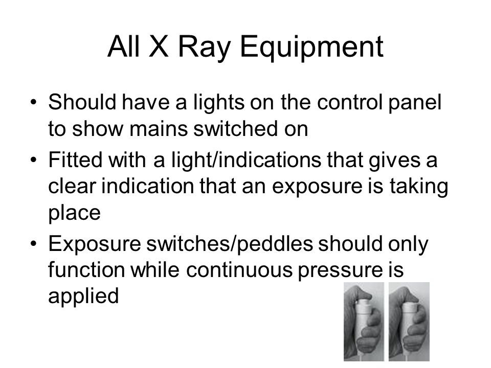 All X Ray Equipment Should have a lights on the control panel to show mains switched on.