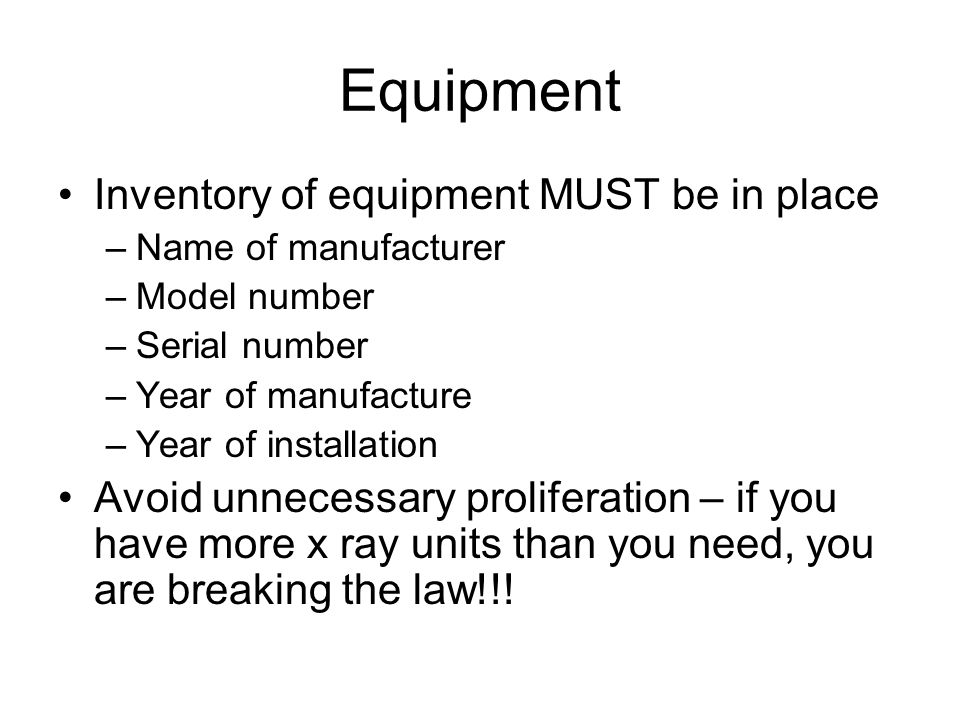 Equipment Inventory of equipment MUST be in place