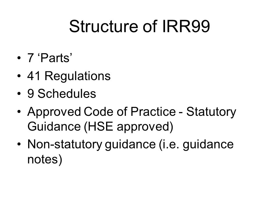 Structure of IRR99 7 'Parts' 41 Regulations 9 Schedules