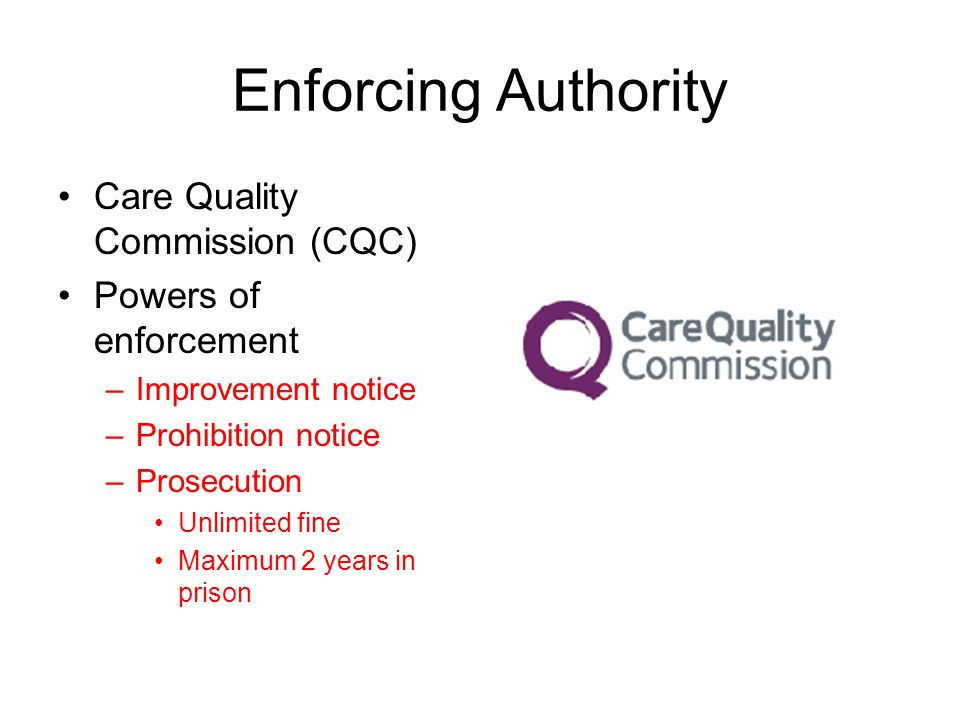 Enforcing Authority Care Quality Commission (CQC)